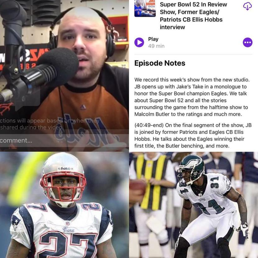 The Jake Brown Show: Super Bowl LII In Review, Eagles Monologue, Former Patriots/Eagles CB Ellis Hobbs Interview (2/6/18)